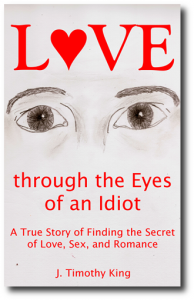 Love through the Eyes of an Idiot